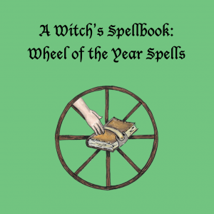 A Witch's Spellbook: Wheel of the Year Spells